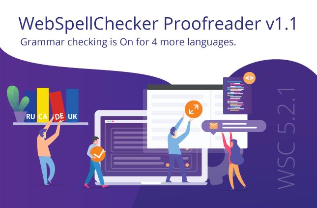 WebSpellChecker Proofreader 1.1: Understands Better, Interacts Easier